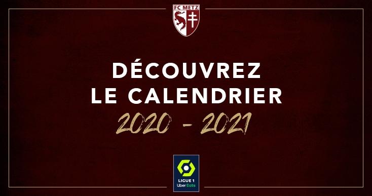 Le calendrier 2020 2021 des Grenats ! | Football Club de Metz